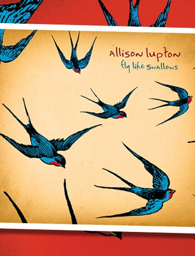 Allison Lupton - Fly Like Swallows